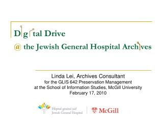 D g  tal Drive @  the Jewish General Hospital Arch ves