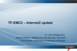 TF-EMC2 � Internet2 update