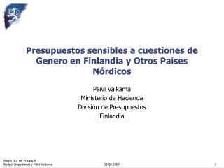 Presupuestos sensibles a cuestiones de  Genero en Finlandia y Otros Pa ses  N rdicos