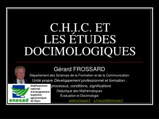 C.H.I.C. ET LES ÉTUDES DOCIMOLOGIQUES