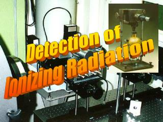 Detection of  Ionizing Radiation