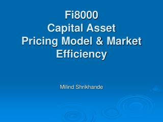 Fi8000 Capital Asset Pricing Model & Market Efficiency