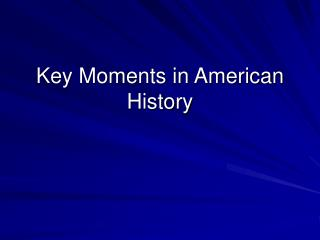 Key Moments in American History
