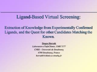 Dragos  Horvath Laboratoire d'InfoChimie, UMR 7177 CNRS – Université de Strasbourg