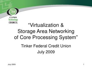 �Virtualization &  Storage Area Networking  of Core Processing System�
