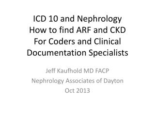 ICD 10 and Nephrology How to find ARF and CKD For Coders and Clinical Documentation Specialists