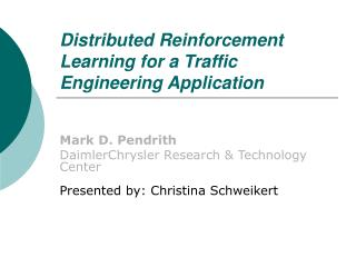Distributed Reinforcement Learning for a Traffic Engineering Application