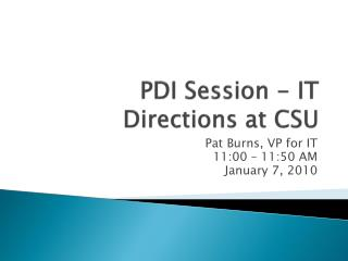 PDI Session - IT Directions at CSU