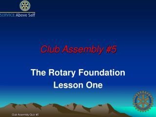 Club Assembly #5