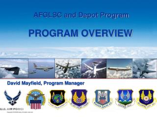 AFGLSC and Depot Program PROGRAM OVERVIEW