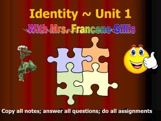 Identity ~ Unit 1