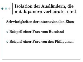 Isolation der Ausl ä ndern, die mit Japanern verheiratet sind