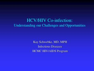 HCV/HIV Co-infection: Understanding our Challenges and Opportunities