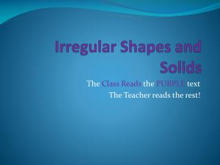 Irregular Shapes and Solids