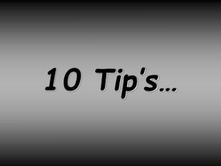10 Tip s