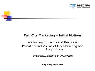 TwinCity Marketing – Initial Notions Positioning of Vienna and Bratislava