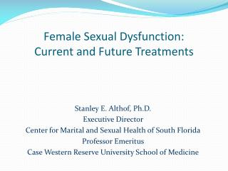 Female Sexual Dysfunction: Current and Future Treatments