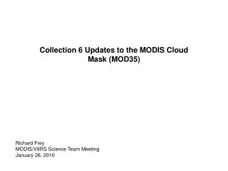 Collection 6 Updates to the MODIS Cloud Mask (MOD35)