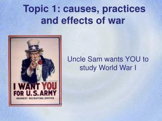 Topic 1: causes, practices and effects of war