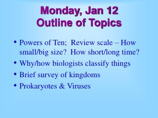 Monday, Jan 12  Outline of Topics