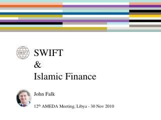 SWIFT &  Islamic Finance