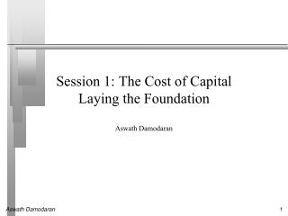Session 1: The Cost of Capital  Laying the Foundation