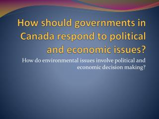 How should governments in Canada respond to political and economic issues?