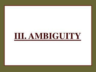 III. AMBIGUITY
