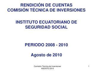 RENDICIÓN DE CUENTAS  COMISIÓN TÉCNICA DE INVERSIONES INSTITUTO ECUATORIANO DE SEGURIDAD SOCIAL