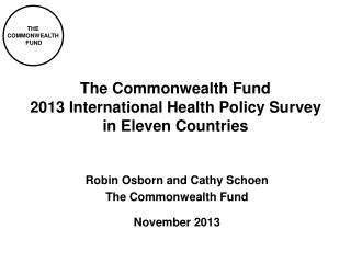 The Commonwealth Fund  2013 International Health Policy Survey  in Eleven Countries