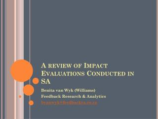 A review of Impact Evaluations Conducted in SA