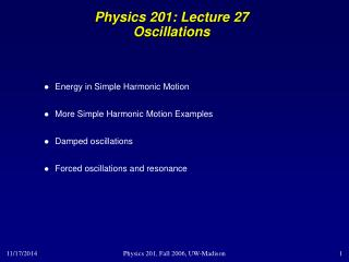 Physics 201: Lecture 27 Oscillations