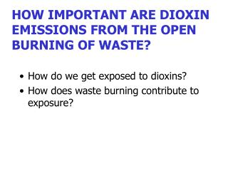 HOW IMPORTANT ARE DIOXIN EMISSIONS FROM THE OPEN BURNING OF WASTE?