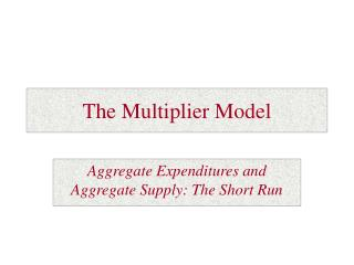 The Multiplier Model