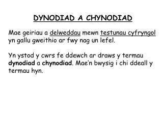DYNODIAD A CHYNODIAD