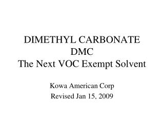 DIMETHYL CARBONATE DMC The Next VOC Exempt Solvent
