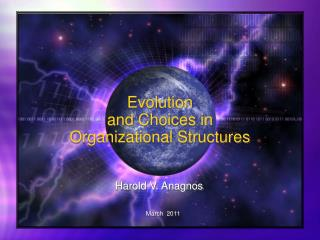 Evolution and Choices in Organizational Structures