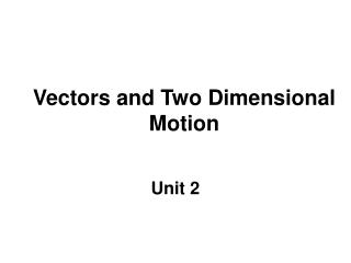 Vectors and Two Dimensional Motion
