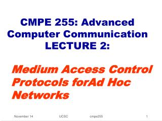 CMPE 255: Advanced Computer Communication LECTURE 2: