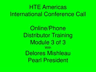 "Module 3 Section 1 of 3 ""Being in Business with HTE"""