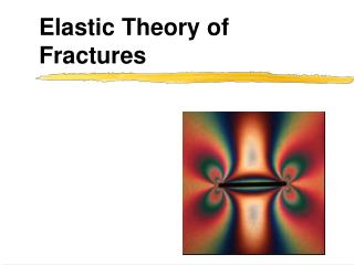 Elastic Theory of Fractures