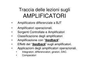 Traccia delle lezioni sugli AMPLIFICATORI