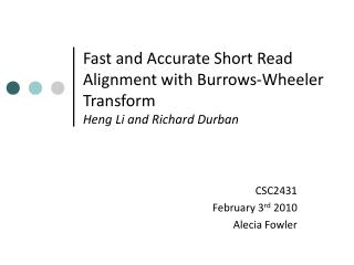 Fast and Accurate Short Read Alignment with Burrows-Wheeler Transform Heng Li and Richard Durban