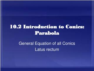 10.2 Introduction to Conics: Parabola