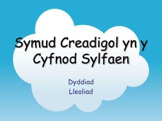 Symud Creadigol yn  y  Cyfnod Sylfaen