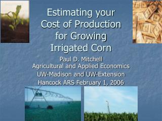 Estimating your  Cost of Production for Growing  Irrigated Corn