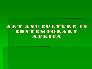 Art and Culture in  Contemporary Africa