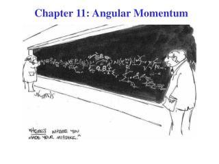 Chapter 11: Angular Momentum
