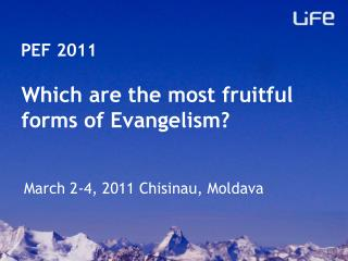 Which are the most fruitful forms of Evangelism?
