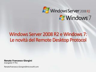 Windows Server 2008 R2 e Windows 7: Le novit  del Remote Desktop Protocol